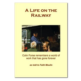 A Life on the Railway by Colin Forse